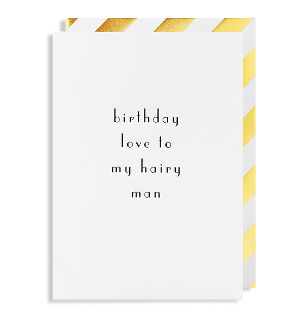 Birthday Love To My Hairy Man - Lagom Design