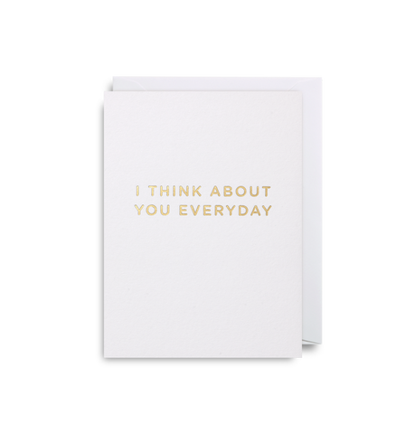 I Think About You Everyday Mini Card