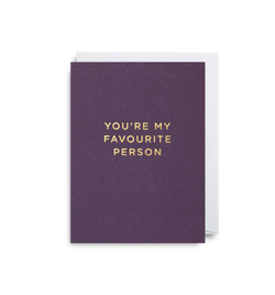 You're My Favourite Person Mini Card - Lagom Design