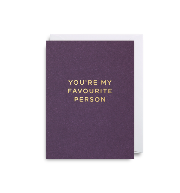 You're My Favourite Person - Lagom Design