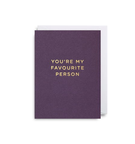 You're My Favourite Person Mini Card