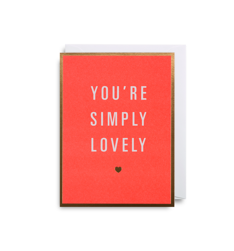 You're Simply Lovely - Lagom Design