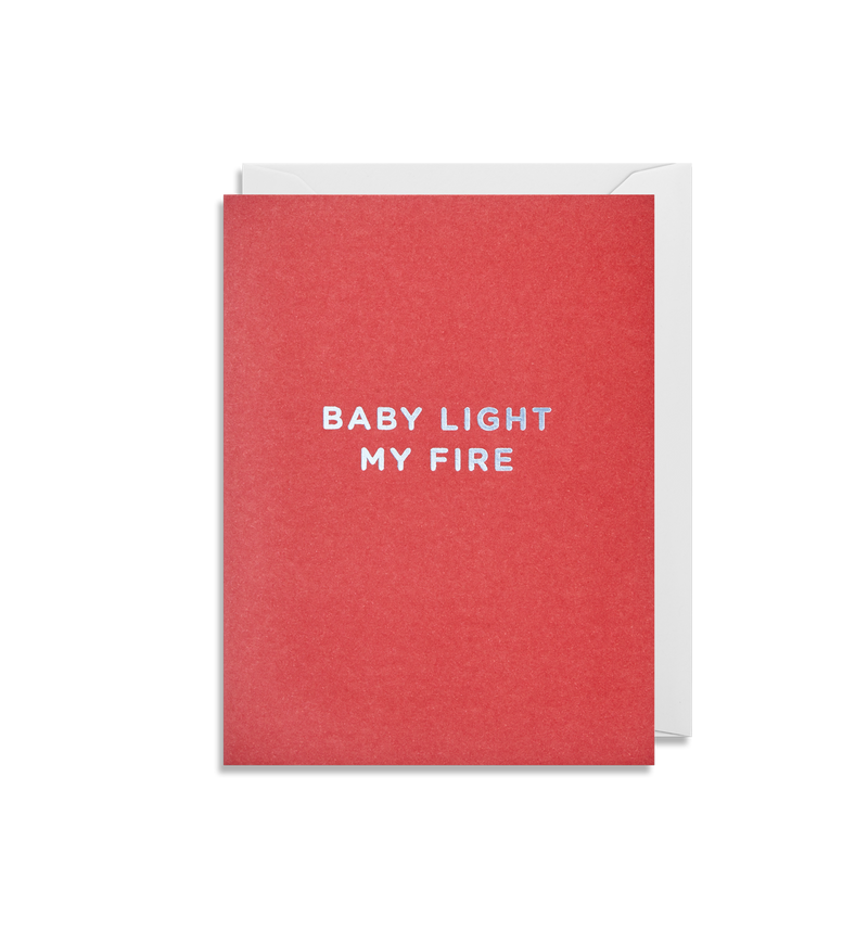 Baby Light My Fire - Lagom Design