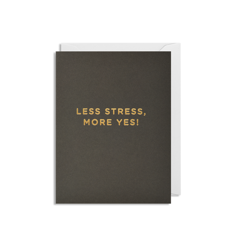 Less Stress, More Yes! Mini Card