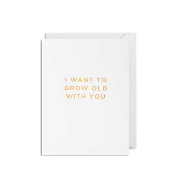 I Want To Grow Old With You - Lagom Design