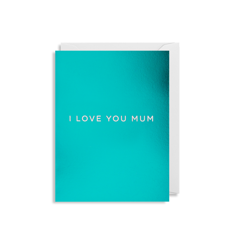 I Love You Mum - Lagom Design