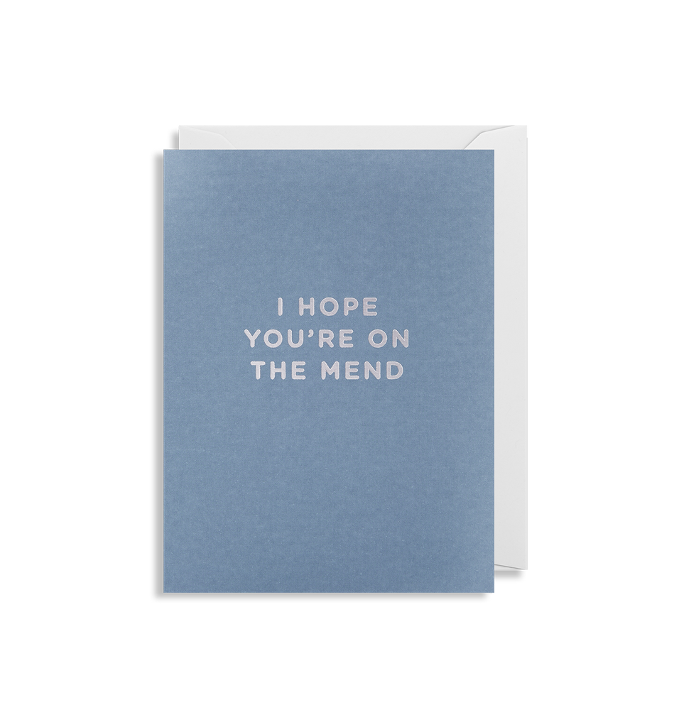 I Hope You're On The Mend Mini Card