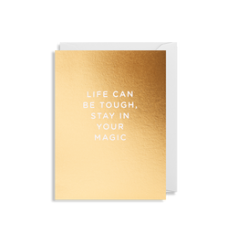 Life Can Be Tough, Stay In Your Magic - Lagom Design
