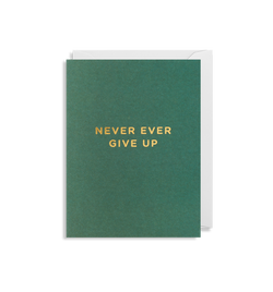 Never Ever Give Up - Lagom Design