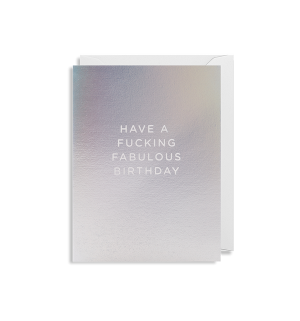 Have a Fucking Fabulous Birthday Mini Card - Lagom Design