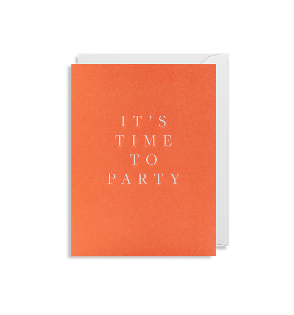 It's Time To Party - Lagom Design