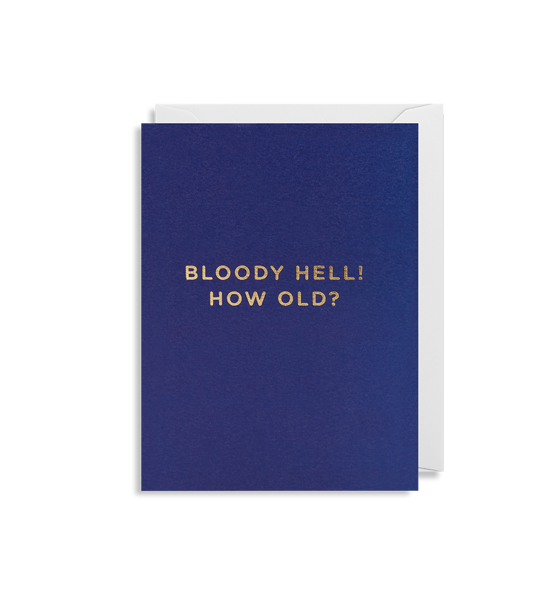 Bloody Hell! How Old? - Lagom Design