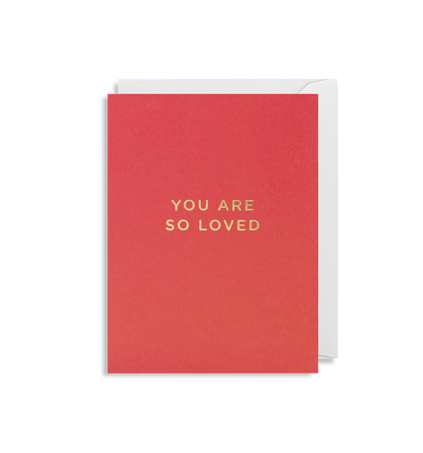 You Are So Loved - Lagom Design