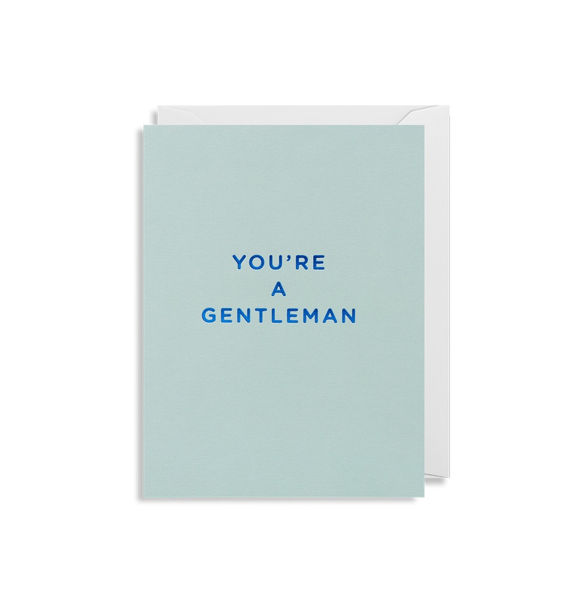 You're A Gentleman - Lagom Design