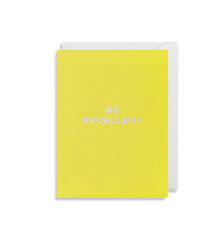 Be Excellent - Lagom Design