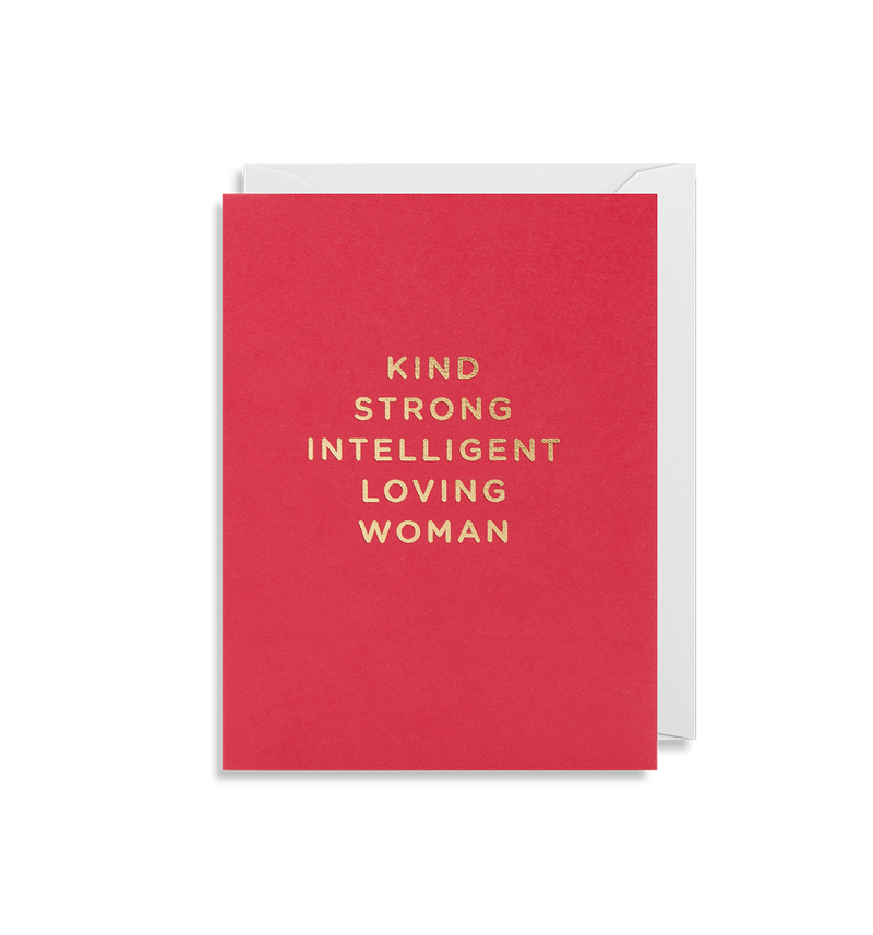 Kind Strong Intelligent Loving Woman