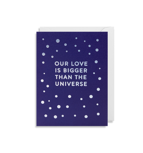 Our Love Is Bigger Than The Universe - Lagom Design