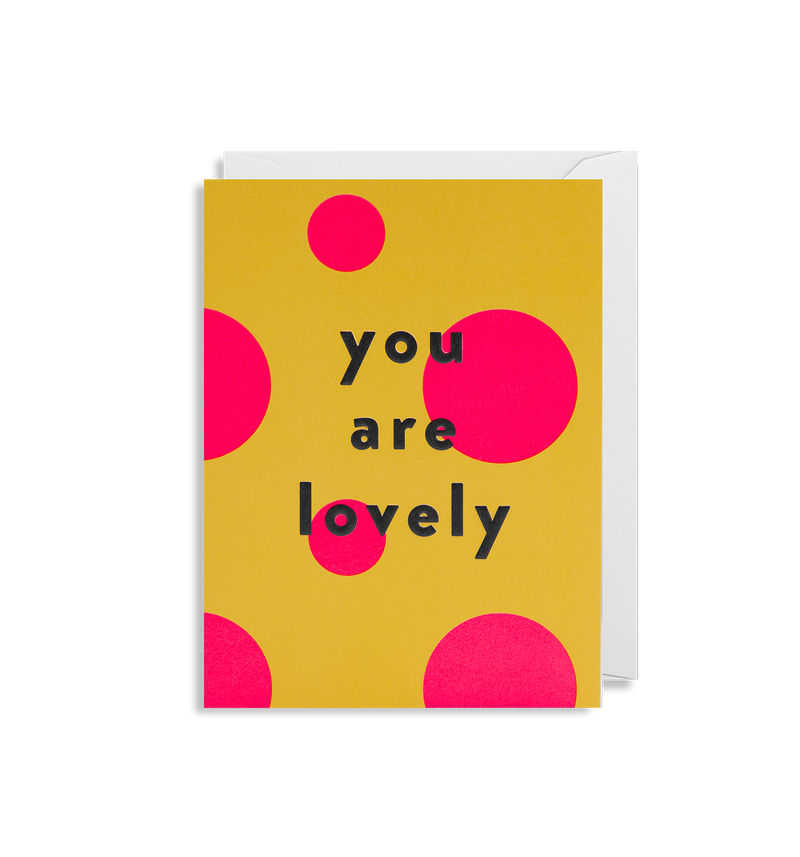 You are Lovely - Lagom Design