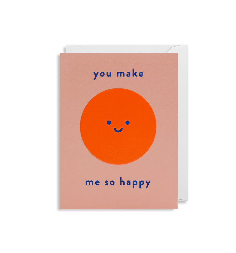 You Make Me So Happy - Lagom Design