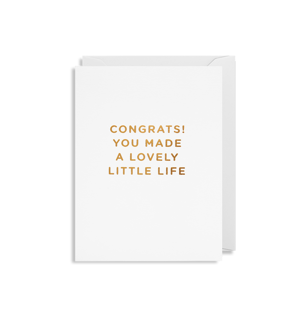 Congrats! You Made a Lovely Little Life - Lagom Design