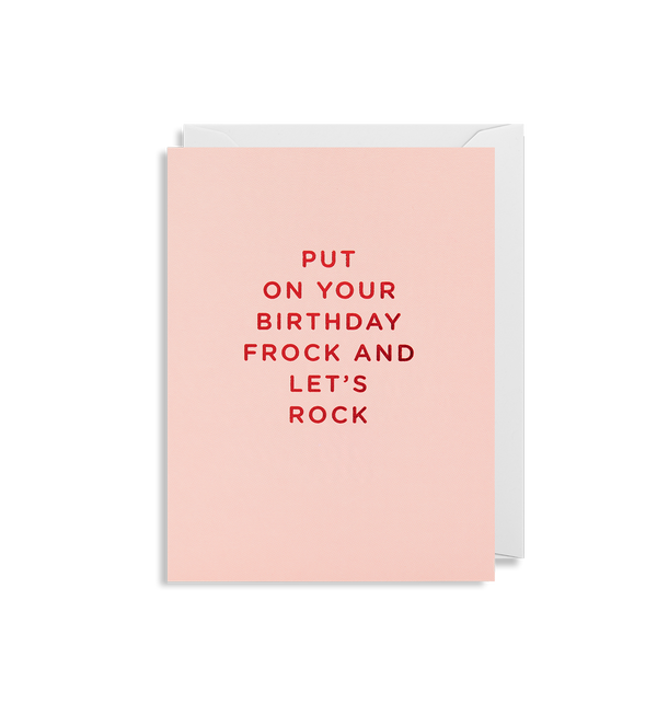Put on Your Birthday Frock and Let's Rock
