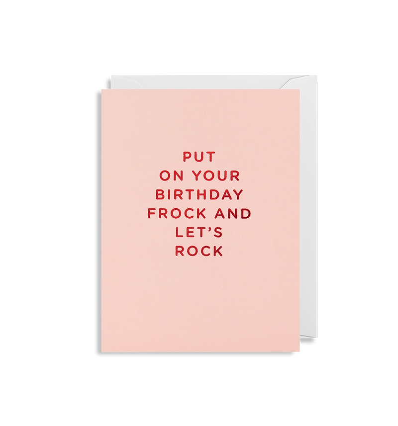 Put on Your Birthday Frock and Let's Rock - Lagom Design