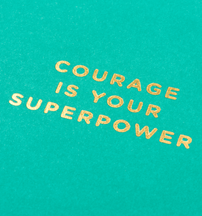 Courage Is Your Superpower