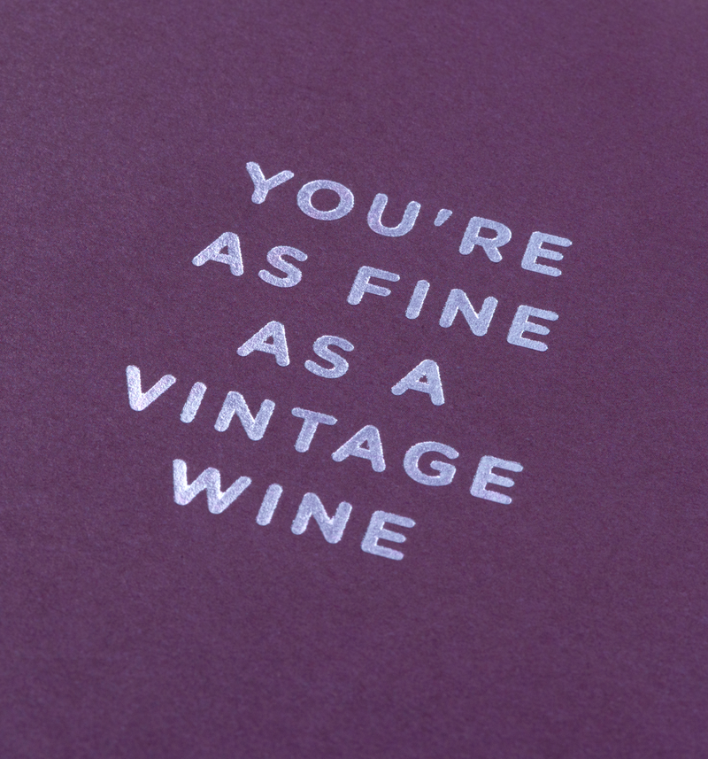 You're As Fine As A Vintage Wine