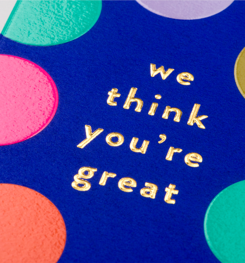 We Think You're Great