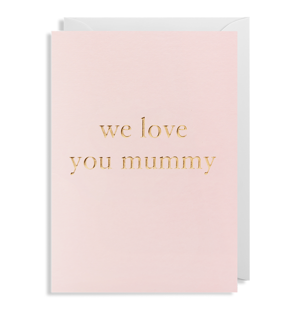We Love You Mummy - Lagom Design