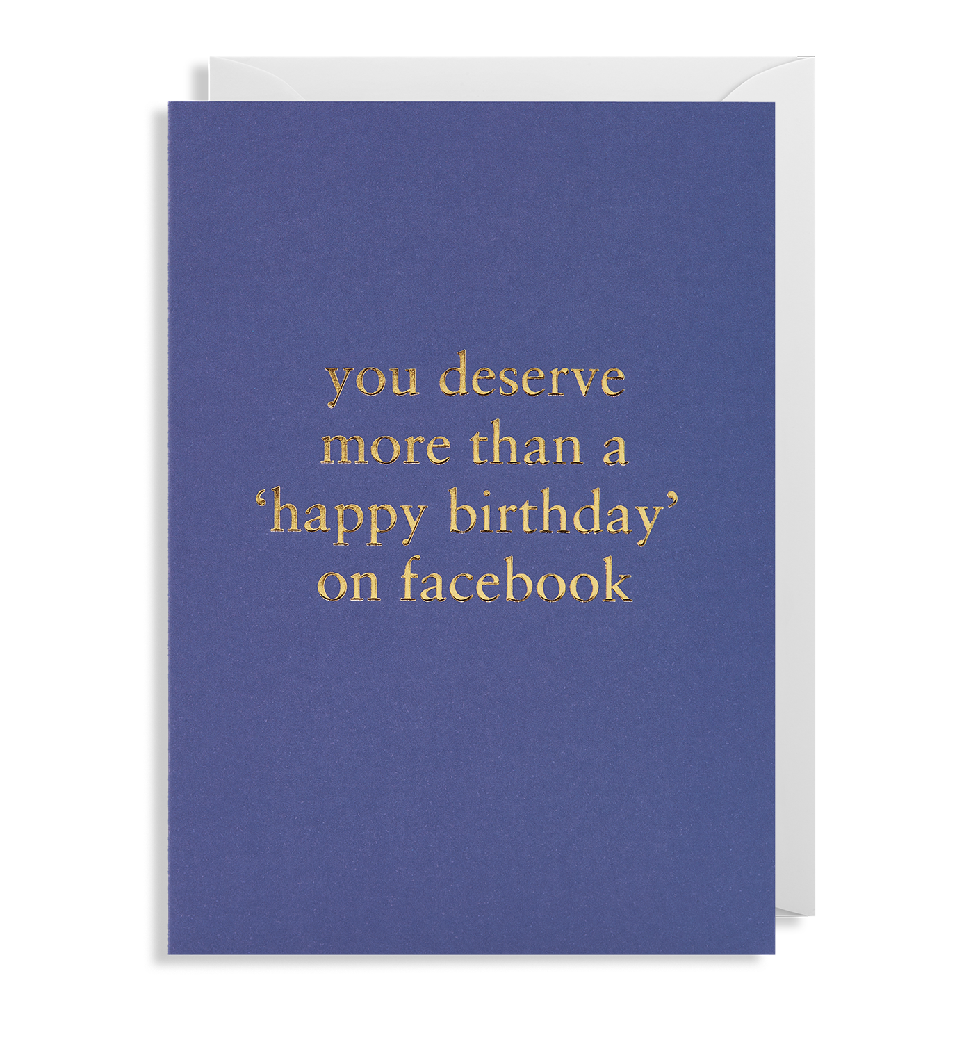 You Deserve More Than Happy Birthday On Facebook Greeting Card By