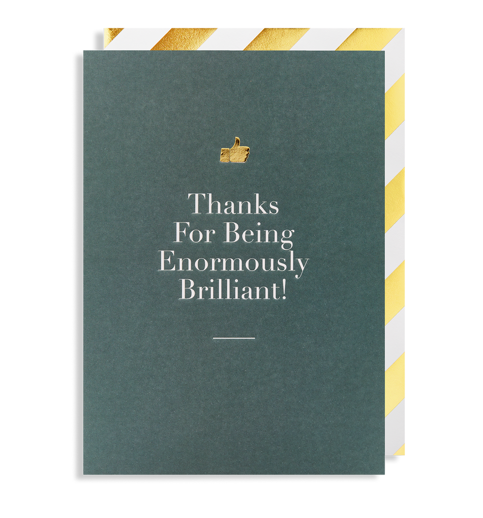 Thanks for being Enormously Brilliant! Greeting Card