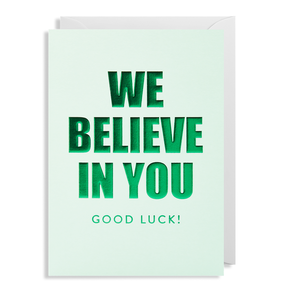 We Believe In You Good Luck Greeting Card