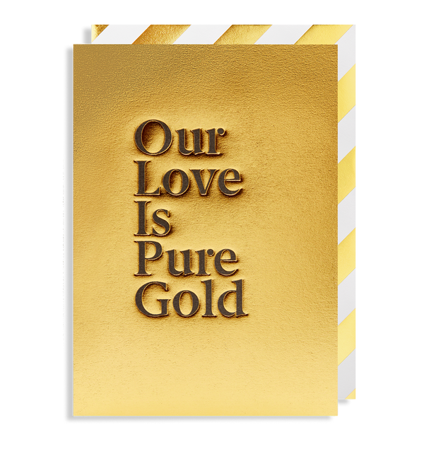 Our Love Is Pure Gold - Lagom Design