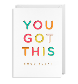 You Got This Good Luck - Lagom Design