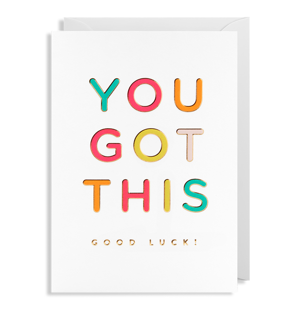 You Got This Good Luck