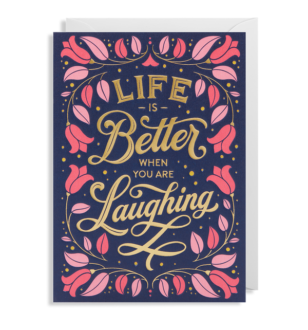 Life Is Better When You Are Laughing - Lagom Design