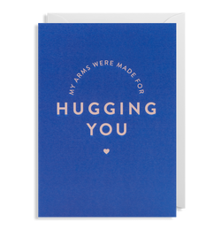 My Arms Were Made For Hugging You - Lagom Design