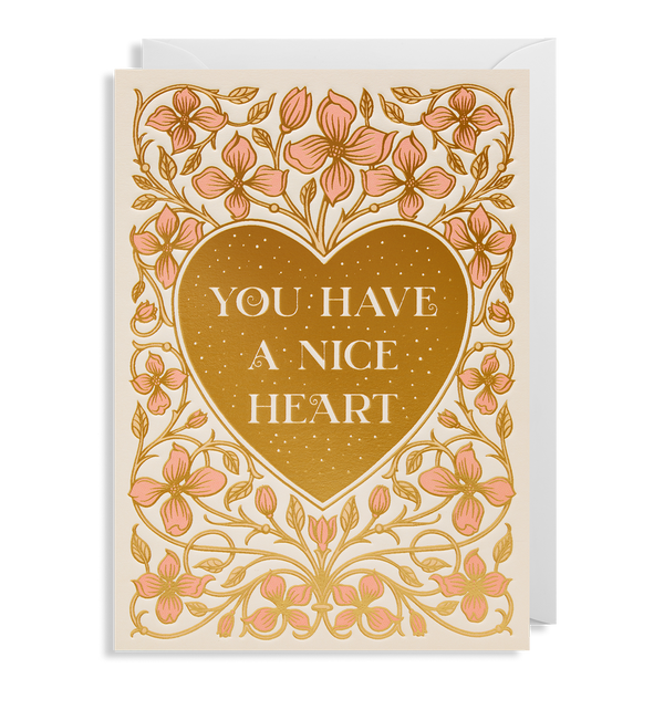 You Have A Nice Heart - Lagom Design