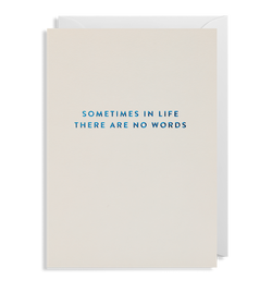 Sometime In Life There Are No Words - Lagom Design