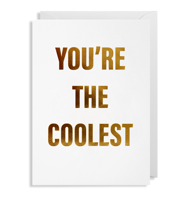 You're The Coolest - Lagom Design