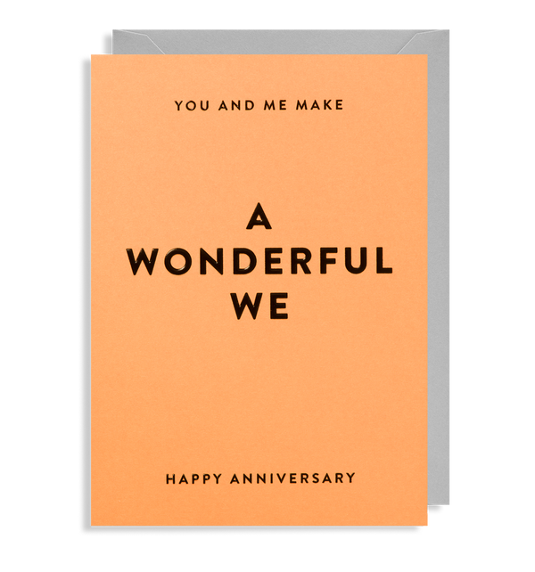You and Me Make a Wonderful We: Anniversary Card