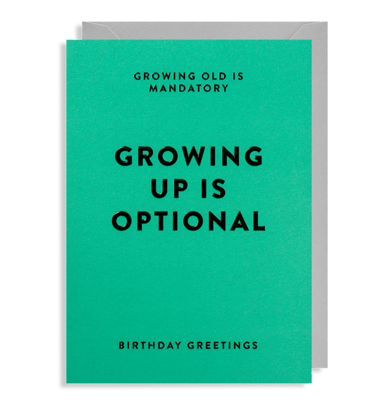 Growing Up is Optional: Birthday Card