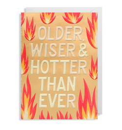 Older Wiser & Hotter Than Ever