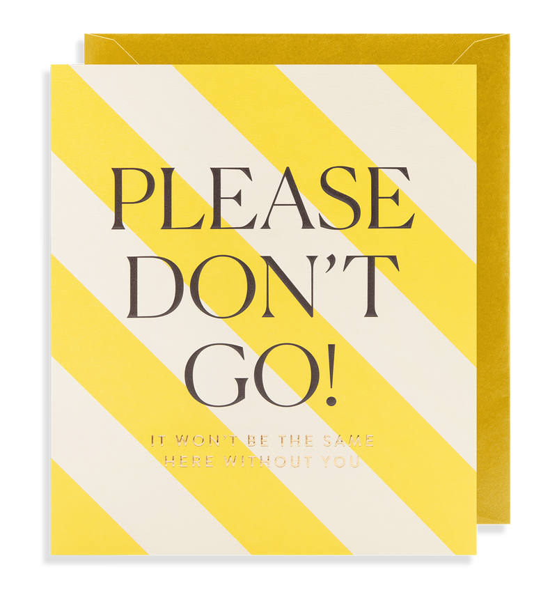 Please Don't Go! - Lagom Design
