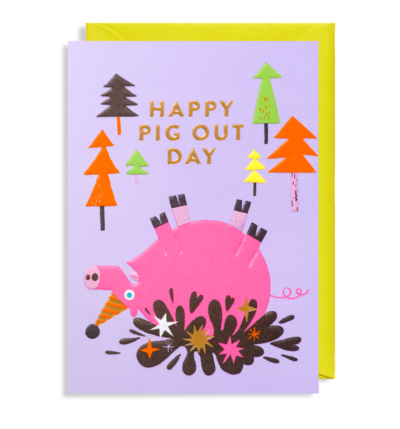 A Day For Pigging Out: Birthday Card