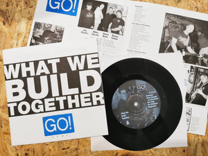 "Go! ""What We Build"" 7"""