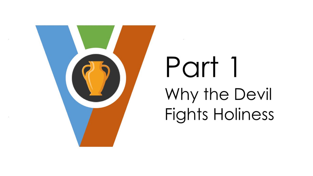 (Video Download) Vessels of Honor Part 1 - Why The Devil Fights Holiness