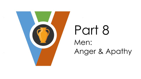 (Audio Download) Vessels of Honor Part 8 - Men: Anger & Apathy