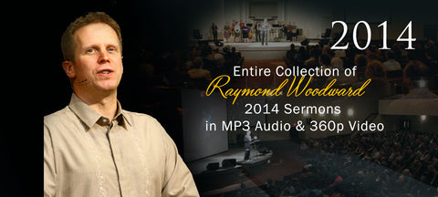 Complete Collection of 2014 Sermons (MP3, Mp4 Video) of Pastor Raymond Woodward